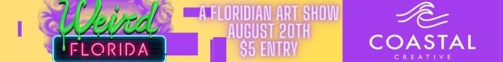 Weird Florida: A floridian art show, August 20th, $5 entry, Coastal Creative